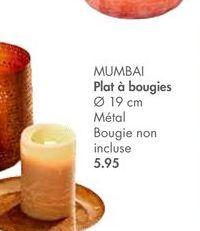 MUMBAI Plat a bougies offre à 5,95€
